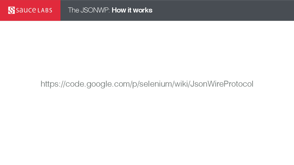 The JSONWP: How it works https://code.google.co...