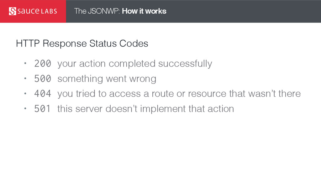 The JSONWP: How it works HTTP Response Status C...