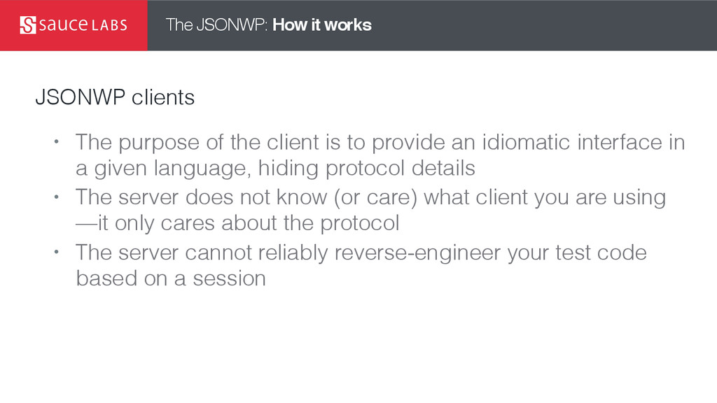 The JSONWP: How it works JSONWP clients • The p...