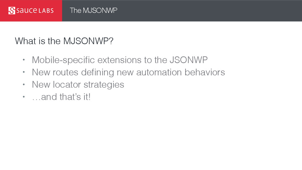 The MJSONWP What is the MJSONWP? • Mobile-speci...