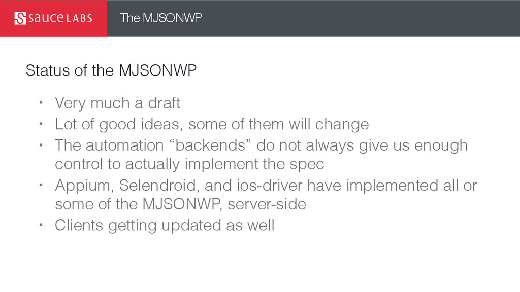 The MJSONWP Status of the MJSONWP • Very much a...