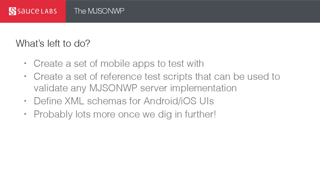 The MJSONWP What's left to do? • Create a set o...