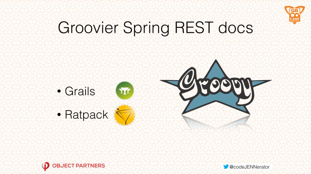 Groovier Spring REST docs • Grails • Ratpack