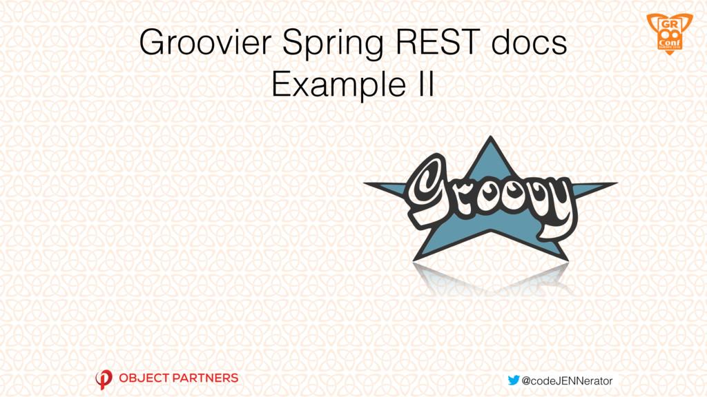 Groovier Spring REST docs Example II