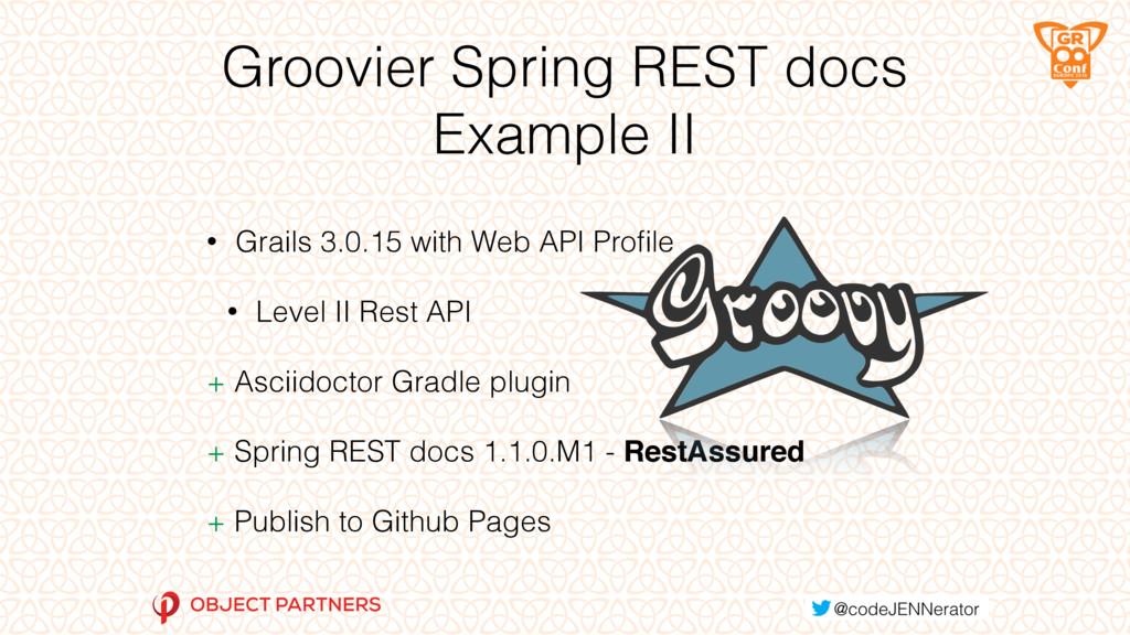 Groovier Spring REST docs Example II • Grails 3...