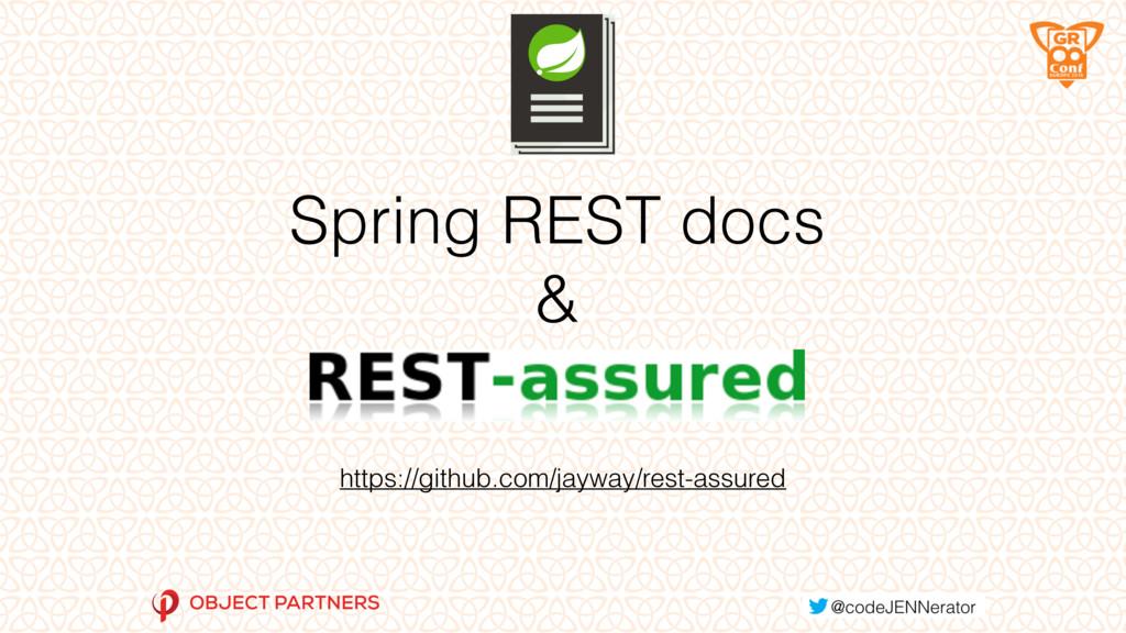 Spring REST docs & https://github.com/jayway/re...