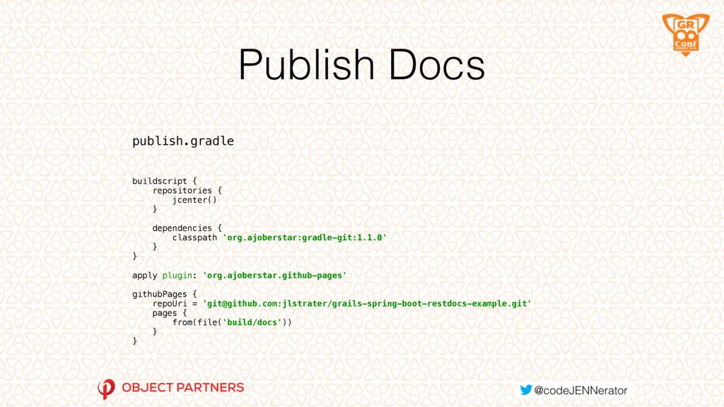 Publish Docs publish.gradle buildscript { repo...