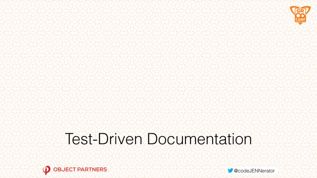 Test-Driven Documentation