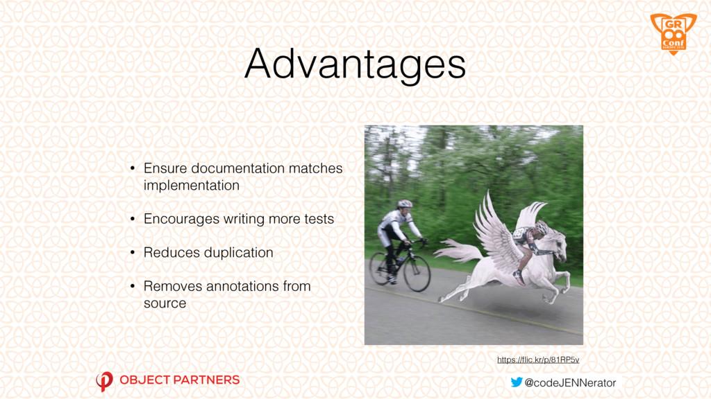 Advantages • Ensure documentation matches imple...