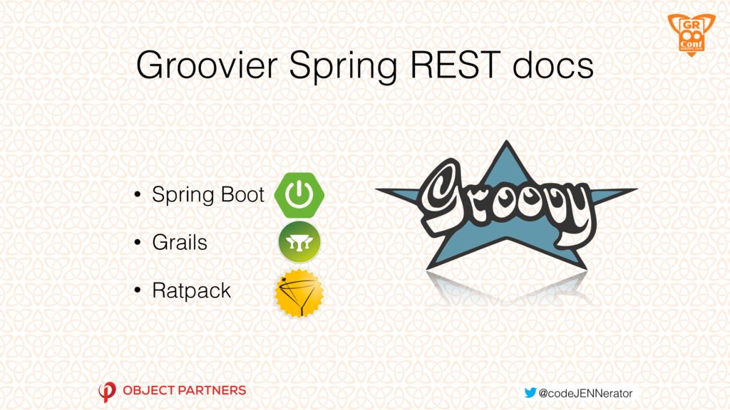 Groovier Spring REST docs • Spring Boot • Grail...