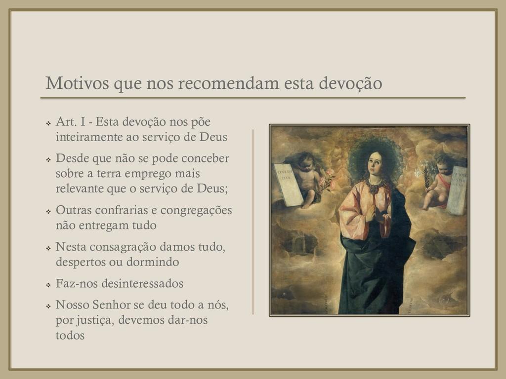Motivos que nos recomendam esta devoção ❖ Art. ...