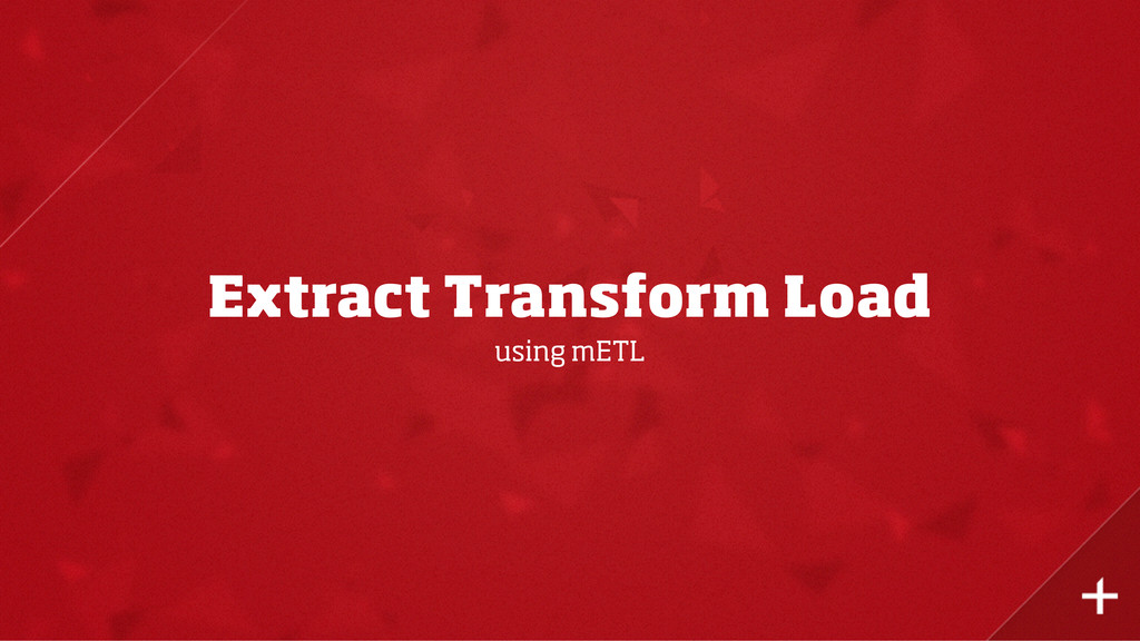 Extract Transform Load using mETL