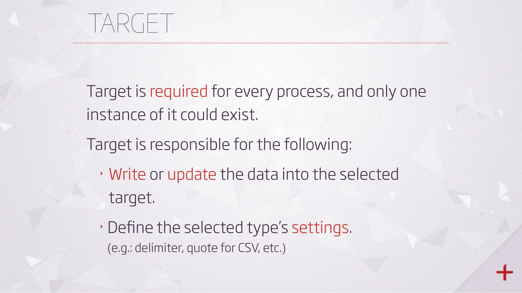TARGET Target is required for every process, an...