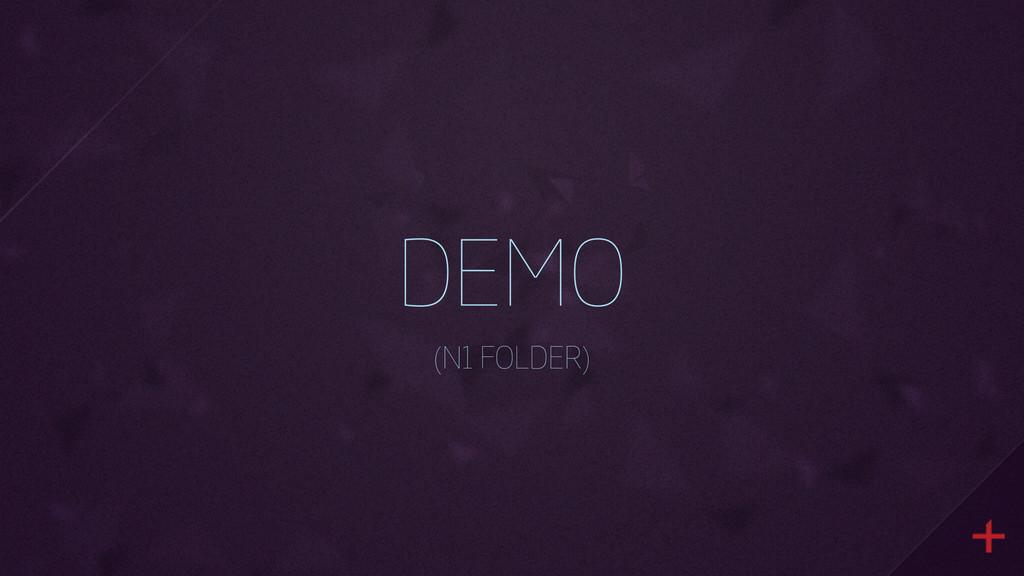 DEMO (N1 FOLDER)