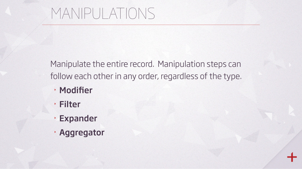 MANIPULATIONS Manipulate the entire record. Man...