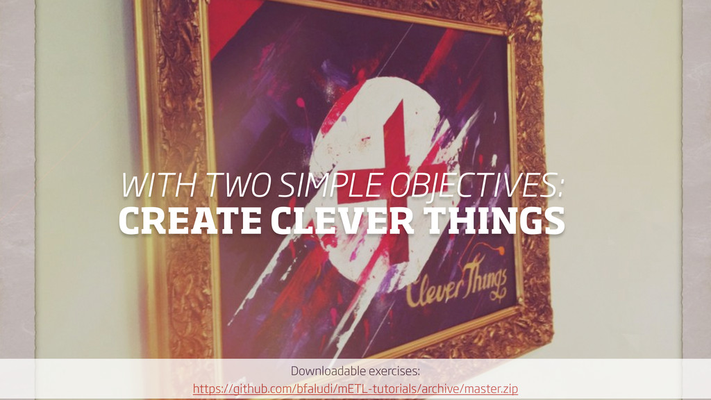 WITH TWO SIMPLE OBJECTIVES: CREATE CLEVER THIN...