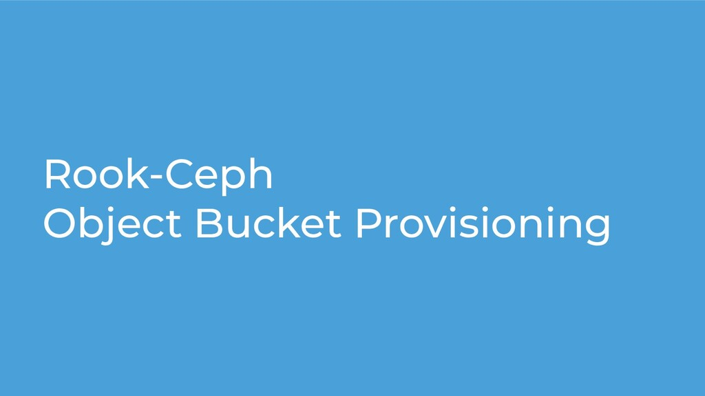 Rook-Ceph Object Bucket Provisioning