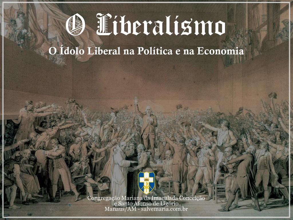 iberalismo O Ídolo Liberal na Política e na Eco...