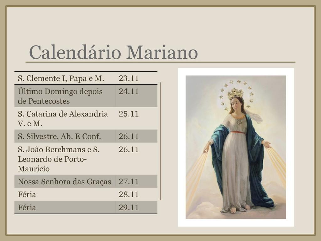 Calendário Mariano S. Clemente I, Papa e M. 23....
