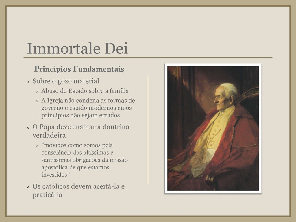 Immortale Dei ❖ Sobre o gozo material ❖ Abuso d...