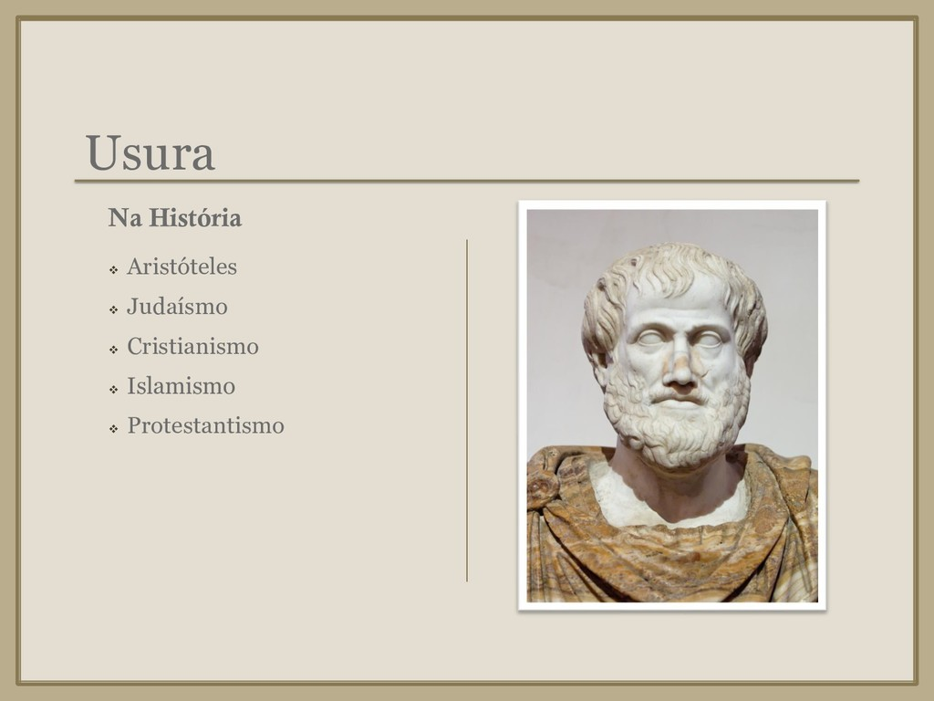 Usura ❖ Aristóteles ❖ Judaísmo ❖ Cristianismo ❖...