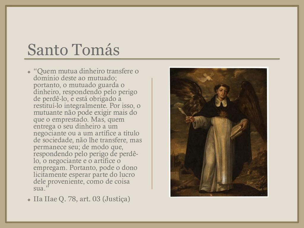 """Santo Tomás ❖ """"Quem mutua dinheiro transfere o ..."""