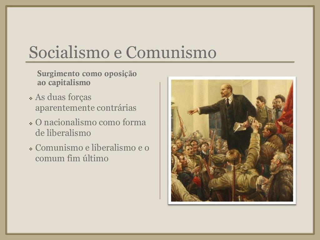 Socialismo e Comunismo ❖ As duas forças aparent...