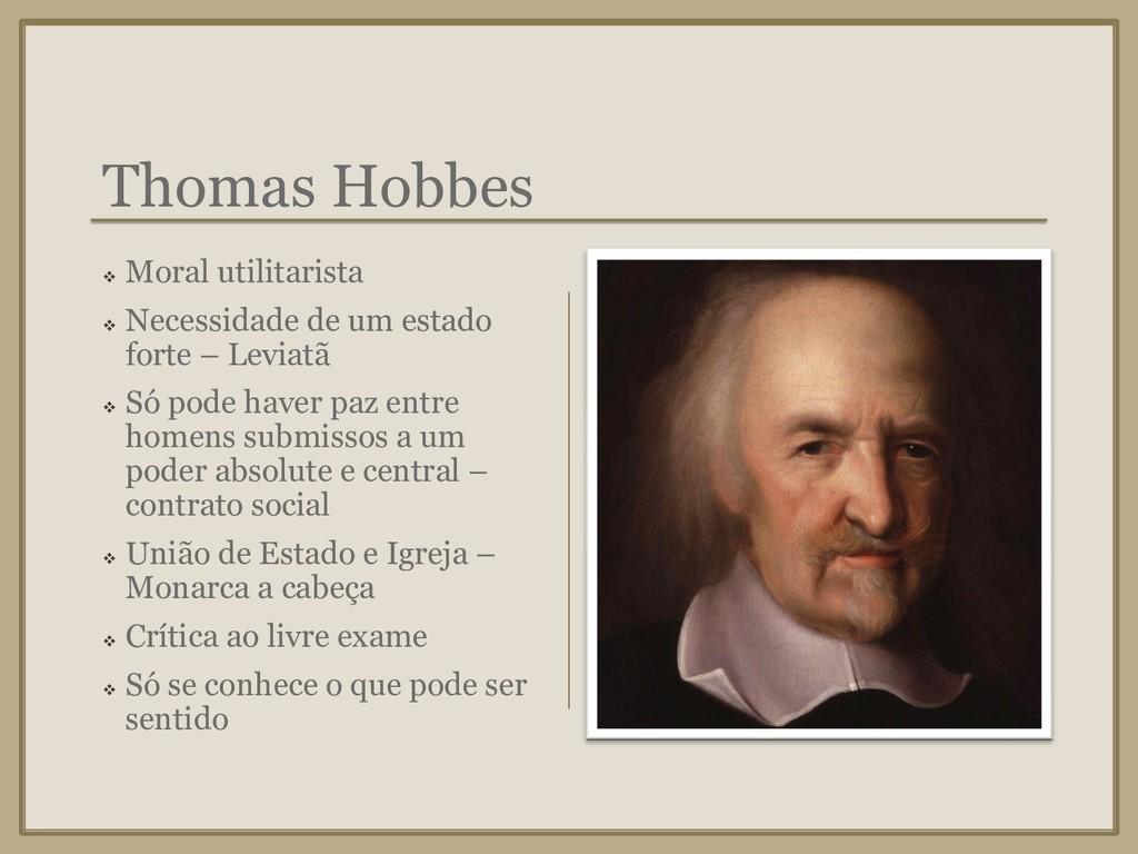 Thomas Hobbes ❖ Moral utilitarista ❖ Necessidad...