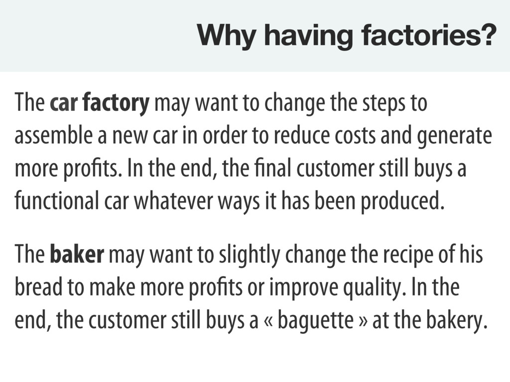 Why having factories? The car factory may want...