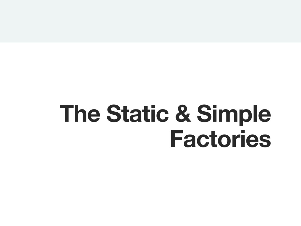 The Static & Simple Factories
