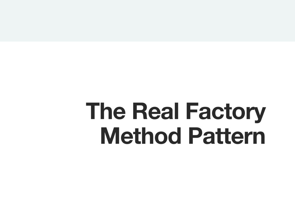 The Real Factory Method Pattern