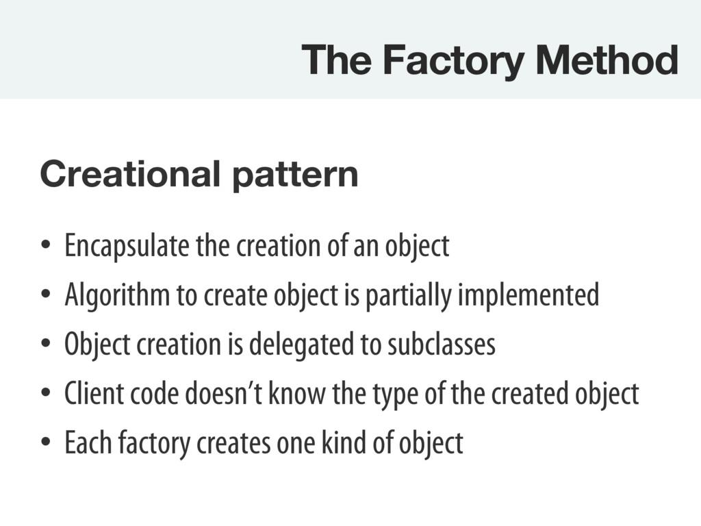 The Factory Method Creational pattern  • En...