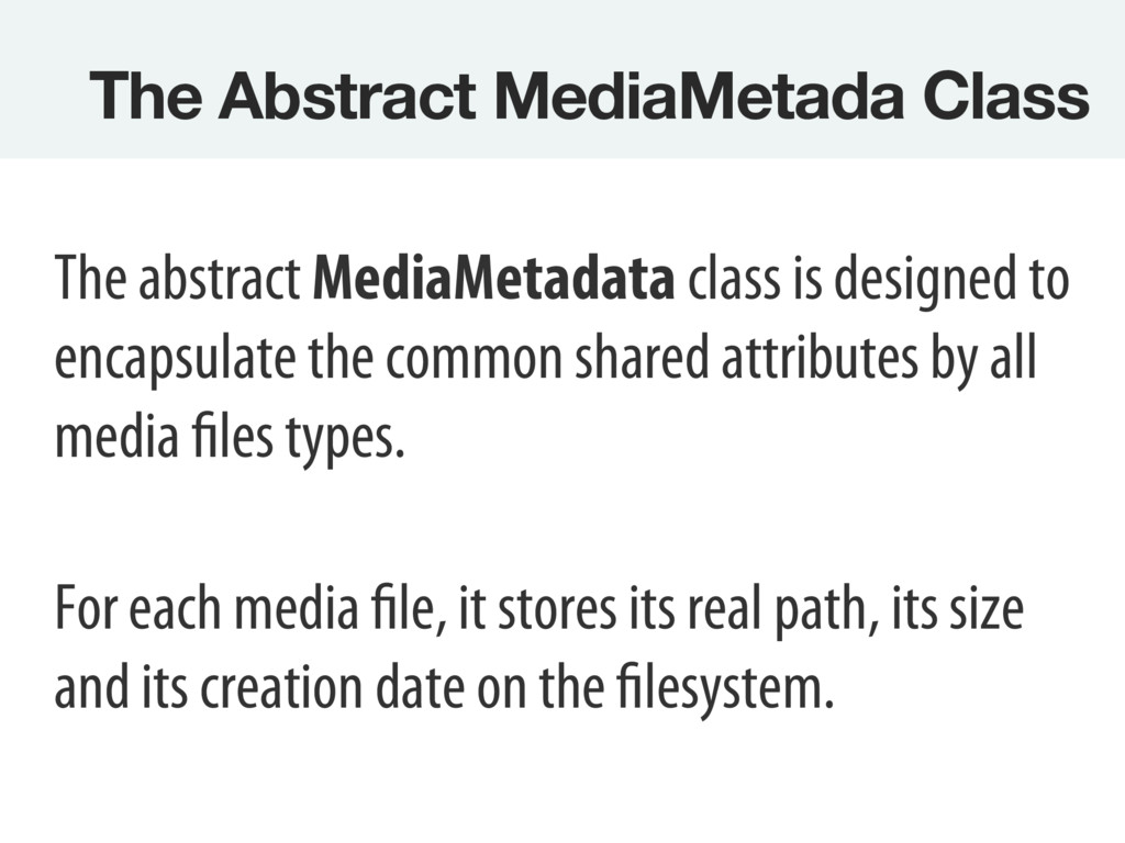 The Abstract MediaMetada Class  The abstract M...