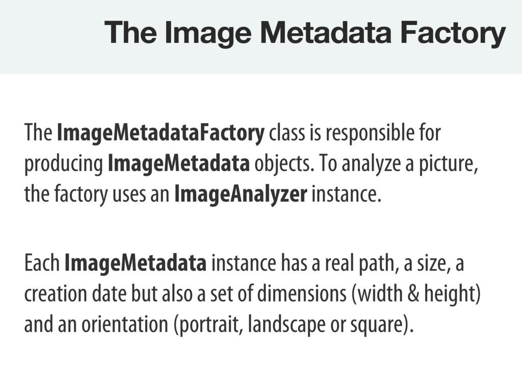 The Image Metadata Factory The ImageMetadataFa...