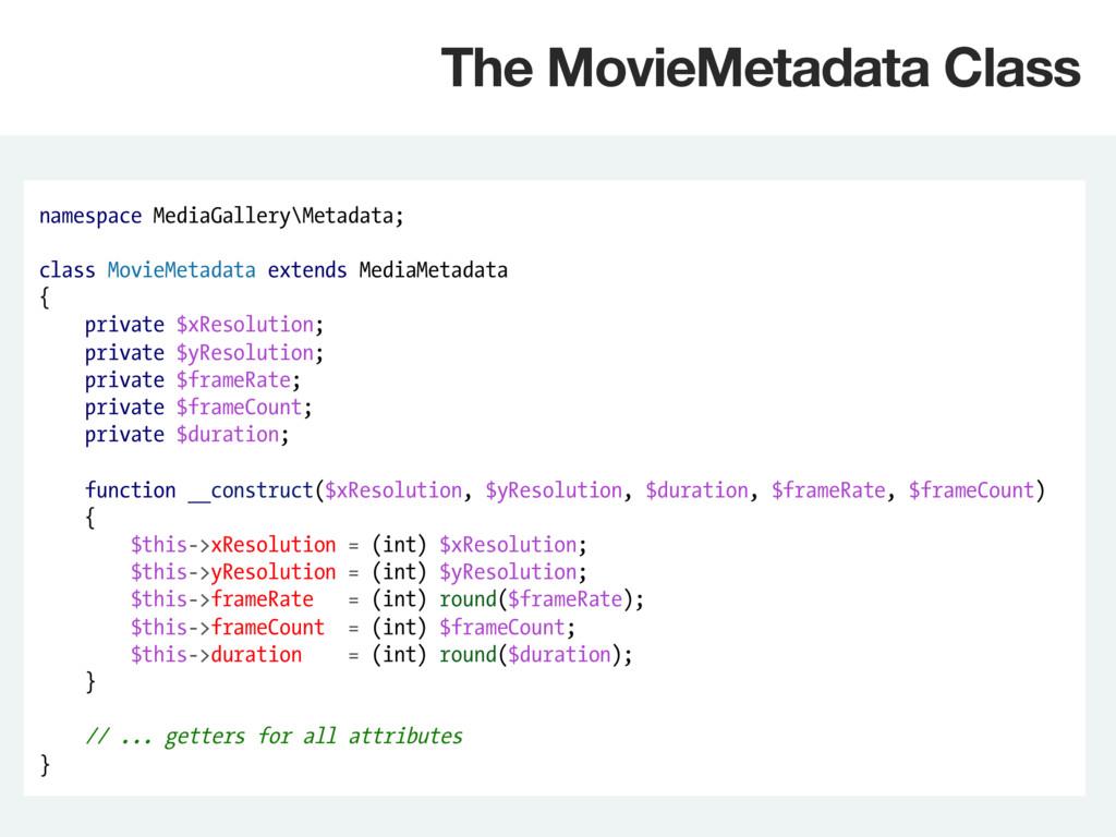namespace MediaGallery\Metadata; class MovieMet...