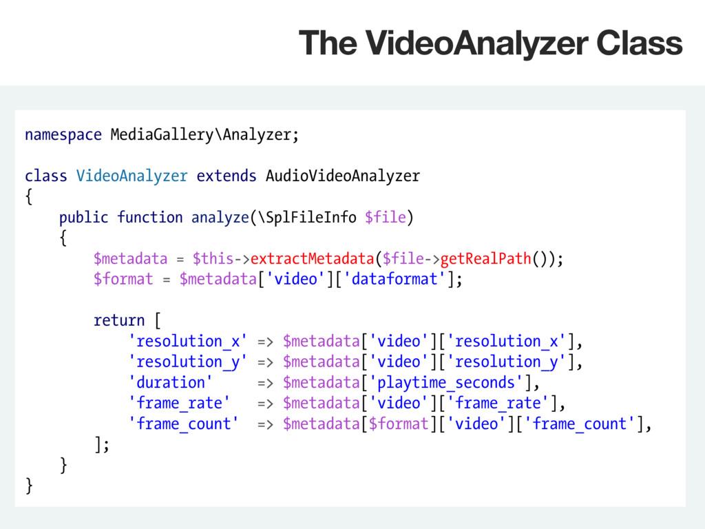 namespace MediaGallery\Analyzer; class VideoAna...