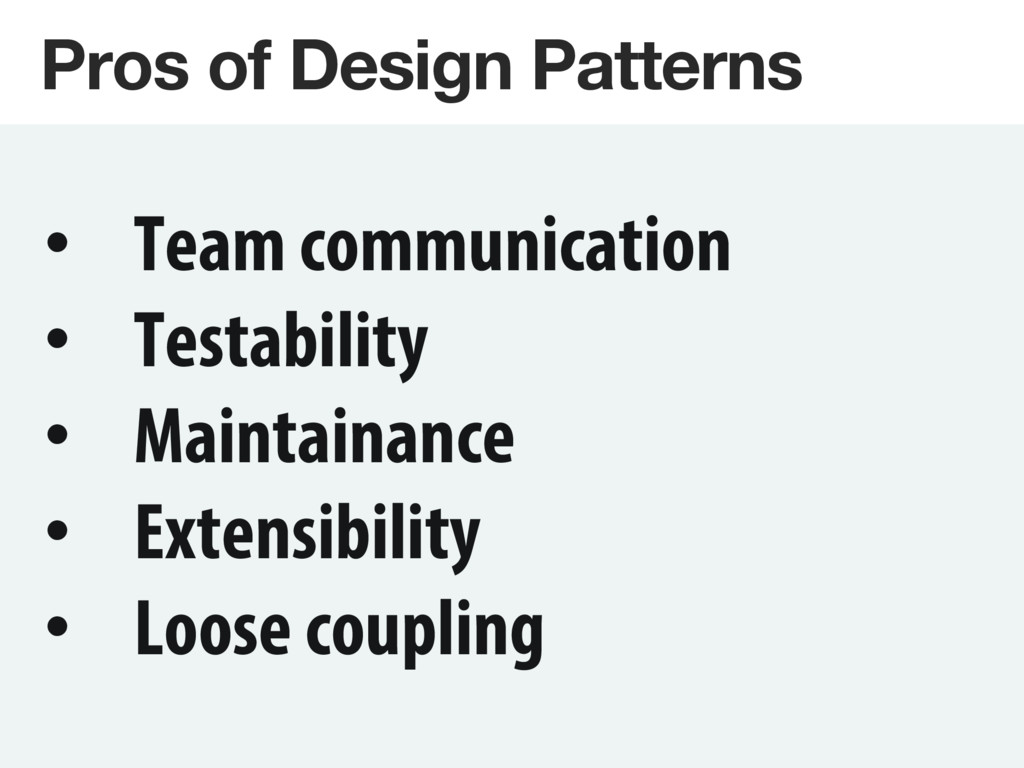 Pros of Design Patterns • Team communication ...