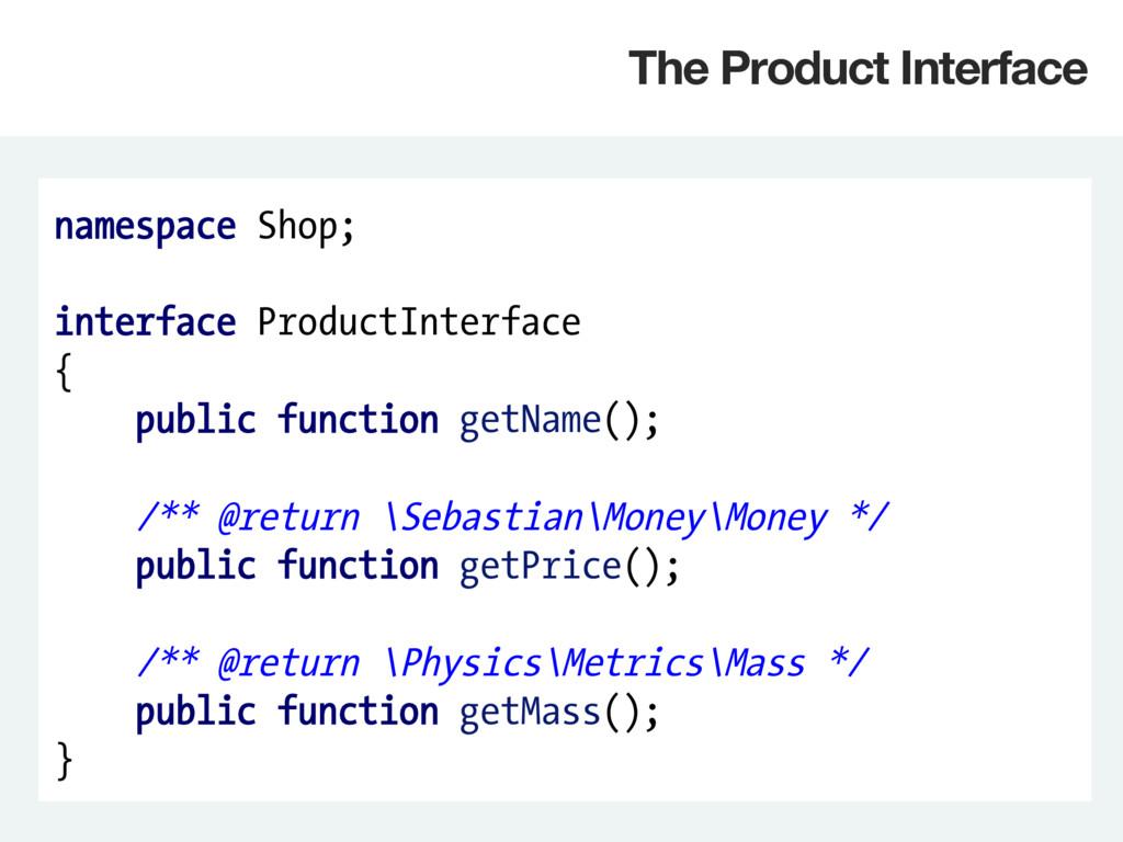 namespace Shop; interface ProductInterface { pu...