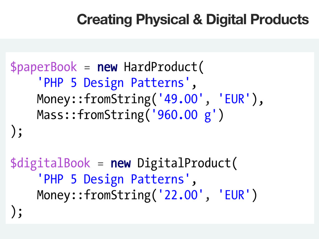 $paperBook = new HardProduct( 'PHP 5 Design Pat...