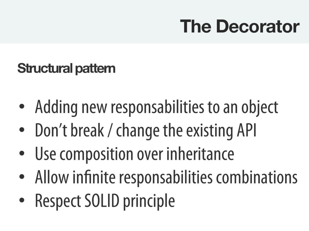 The Decorator Structural pattern • Adding ne...