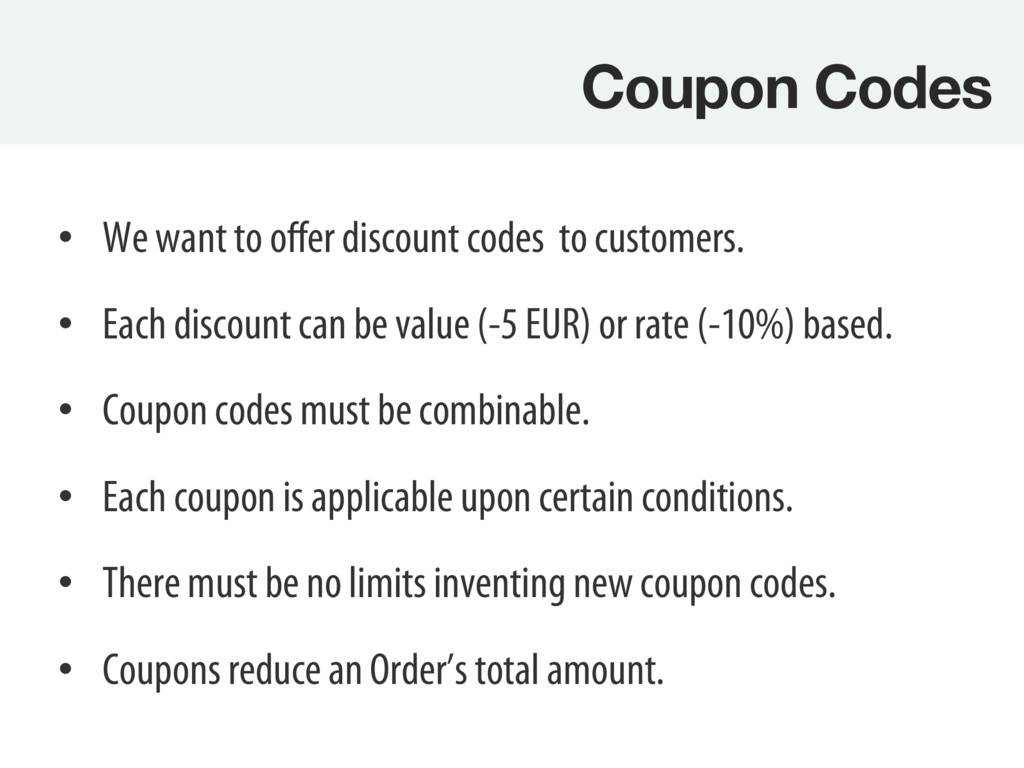 Coupon Codes • We want to offer discount codes...