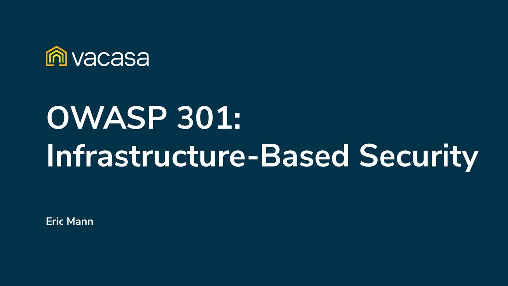 OWASP 301: Infrastructure-Based Security Eric M...