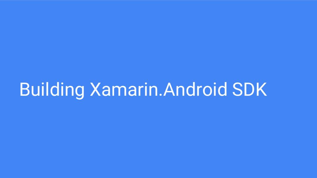 Building Xamarin.Android SDK
