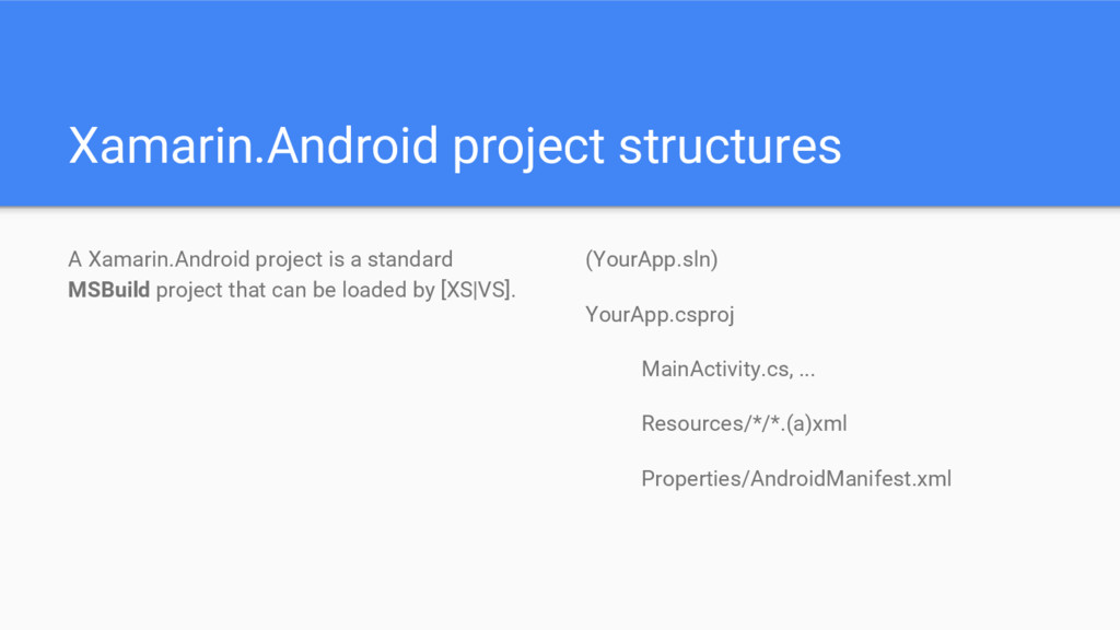 Xamarin.Android project structures A Xamarin.An...