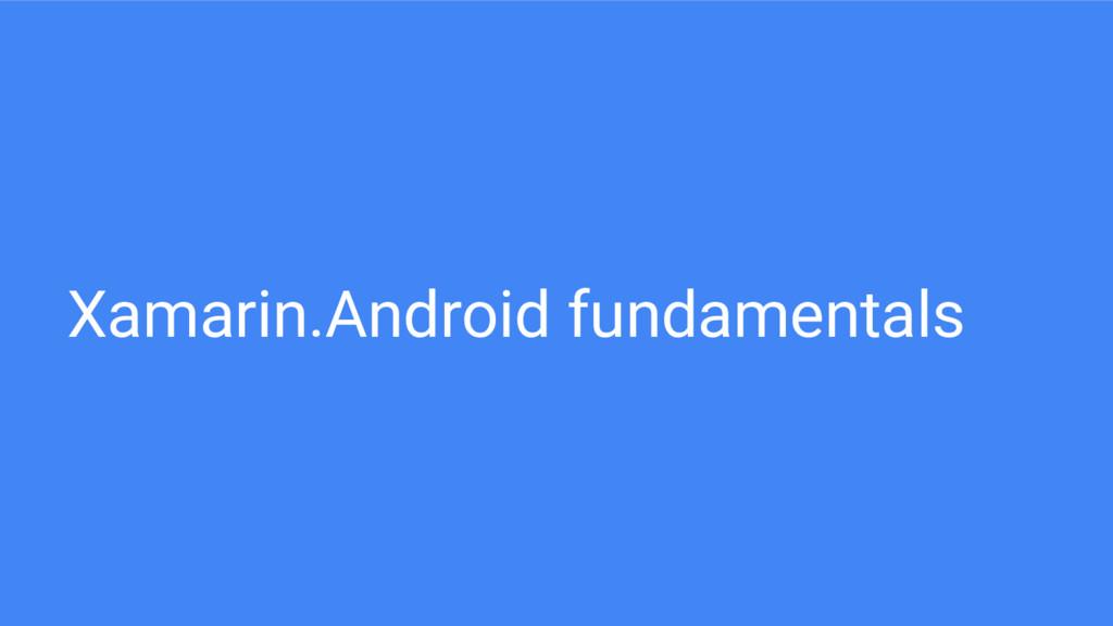Xamarin.Android fundamentals