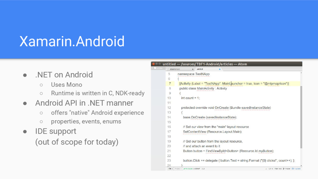 Xamarin.Android ● .NET on Android ○ Uses Mono ○...