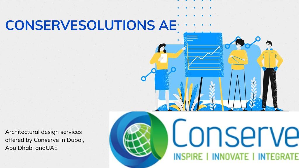 CONSERVESOLUTIONS AE Architectural design servi...
