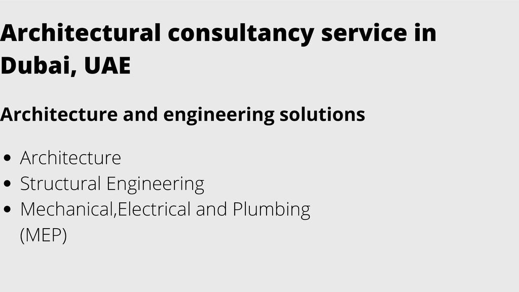 Architectural consultancy service in Dubai, UAE...