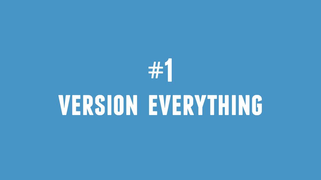 #1 version everything