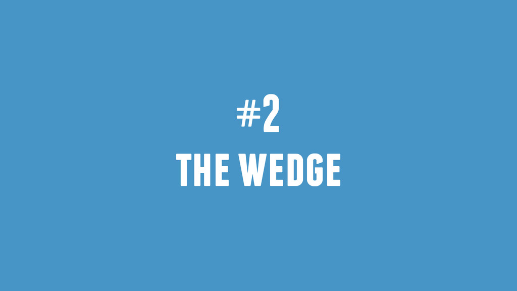 #2 the wedge
